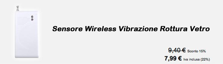 Sensore Wireless Vibrazione Rottura Vetro