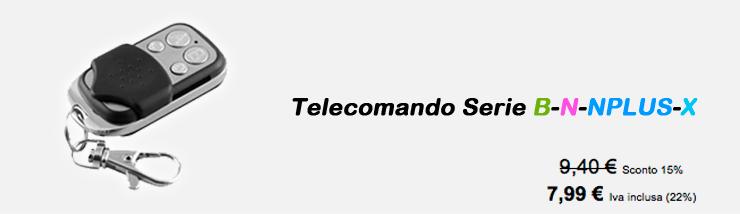 Telecomando Serie B-N-NPLUS-X